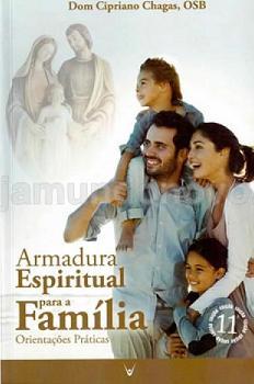 Livro Armadura Espiritual para a Familia: Defendei-nos! - Dom Cipriano Chagas, OSB