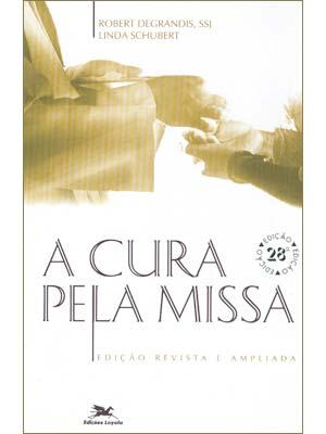 A Cura pela Missa - Robert Degrandis