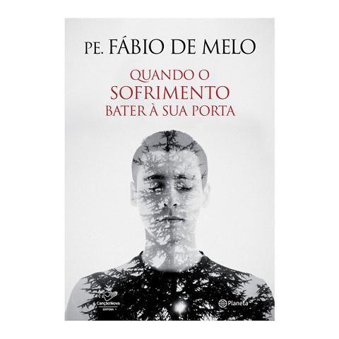 Livro Quando o sofrimento bater a sua porta - Pe. Fabio de Melo