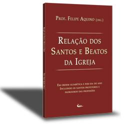 Livro Relação dos Santos e Beatos - Prof. Felipe Aquino - Em Ordem Alfabética e Por Dia do Ano