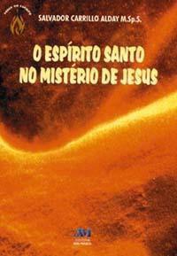 O Espirito Santo no misterio de Jesus - Salvador Carrillo Alday