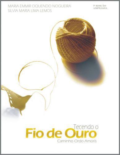 Livro Tecendo o Fio de Ouro - Maria Emmir Nogueira - Shalom