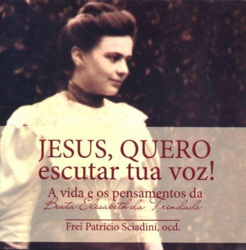 Jesus, quero escutar tua voz - Frei Patrício Sciadini