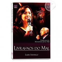 DVD LIVRAI-NOS DO MAL - LUZIA SANTIAGO