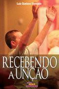 RECEBENDO A UNÇÃO - LUIZ GUSTAVO SAMPAIO