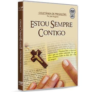 COLETANEA DE PREGACOES ESTOU SEMPRE CONTIGO - PADRE JOSE AUGUSTO
