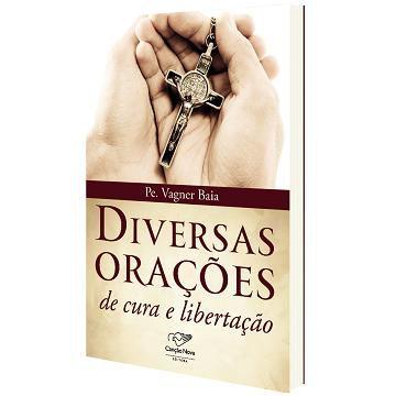 LIVRO DIVERSAS ORACOES DE CURA e LIBERTACAO DESCONTAMINADOS DO MAL - PADRE VAGNER BAIA