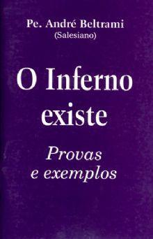 O INFERNO EXISTE: PROVAS E EXEMPLOS - PE. ANDRÉ BELTRAMINI