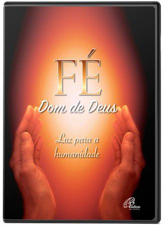 DVD FE DOM DE DEUS - LUZ PARA A HUMANIDADE