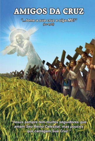 AMIGOS DA CRUZ OS APOSTOLOS DOS ULTIMOS TEMPOS