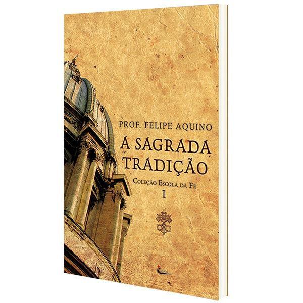 Livro Escola da Fé: Volume I - A Sagrada Tradição - Prof. Felipe Aquino
