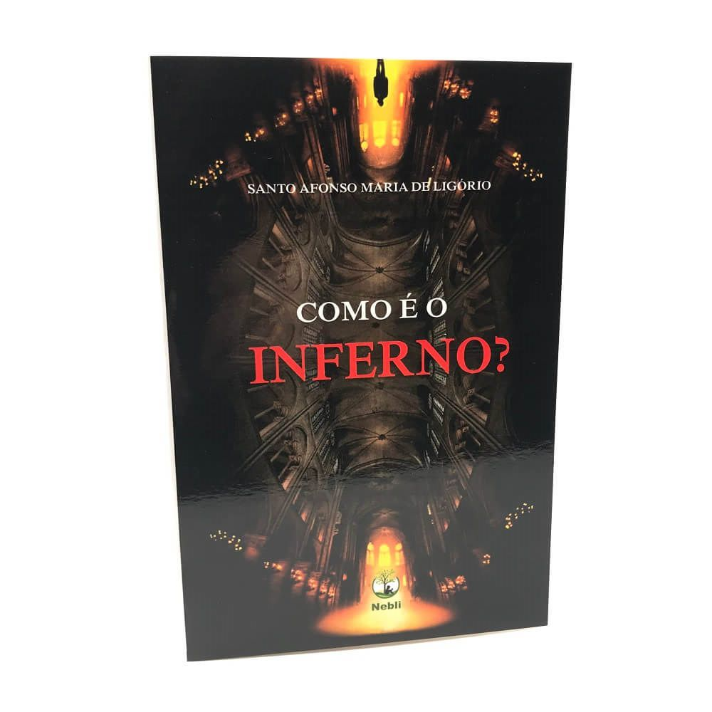 Livro Como é o Inferno ? - Santo Afonso Maria de Ligório