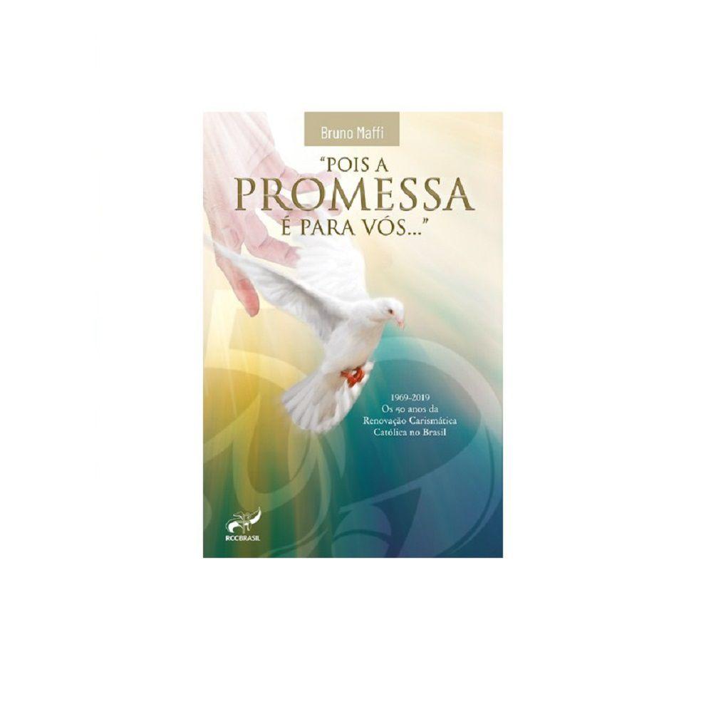 Livro Pois a Promessa é para Vós - Bruno Maffi - RCC BRASIL