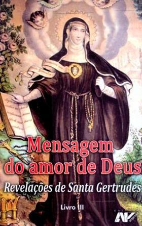 Mensagem do amor de Deus - Revelacoes de Santa Gertrudes III