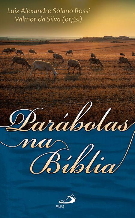Parábolas na Bíblia - Luiz Alexandre Solano Rossi