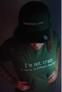 Camiseta I'm not crazy
