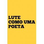 Camiseta Amarela Lute como uma Poeta