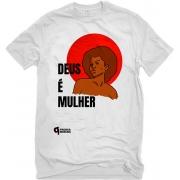 Camiseta Branca Deus é Mulher!