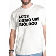 Camiseta Branca Lute como um Biólogo