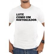 Camiseta Branca Lute como um Historiador