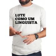 Camiseta Branca Lute como um Linguista