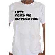 Camiseta Branca Lute como um Matemático