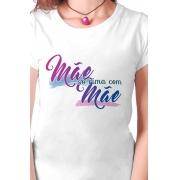 Camiseta Branca Mãe só rima com Mãe