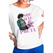 Camiseta Branca Ser mãe poeta