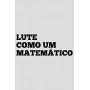 Camiseta Cinza Lute como um Matemático