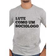 Camiseta Cinza Lute como um Sociólogo