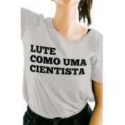 Camiseta Cinza Lute como uma Cientista