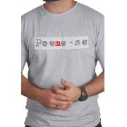 Camiseta Cinza Poeme-se tipografia