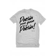 Camiseta Cinza Poesia para quem é de Poesia