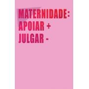 Camiseta Rosa Maternidade Apoiar + Julgar -