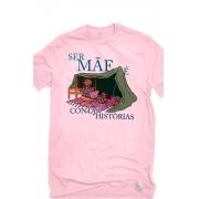Camiseta Rosa Ser mãe é contar histórias