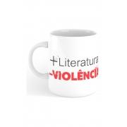 Caneca Mais literatura e menos violência