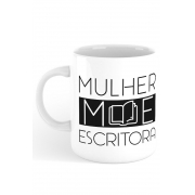 Caneca Mulher & mãe & escritora