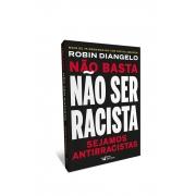 Livro Não basta não ser racista ? Sejamos antirracistas