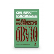 Livro Só os profetas enxergam o óbvio: frases inesquecíveis de Nelson Rodrigues