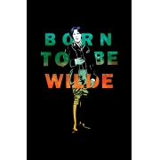 Pôster Born To Be Wilde