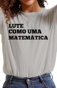 Camiseta Cinza Lute como uma Matemática