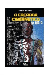 Livro O Cacador Cibernetico Da Rua Treze