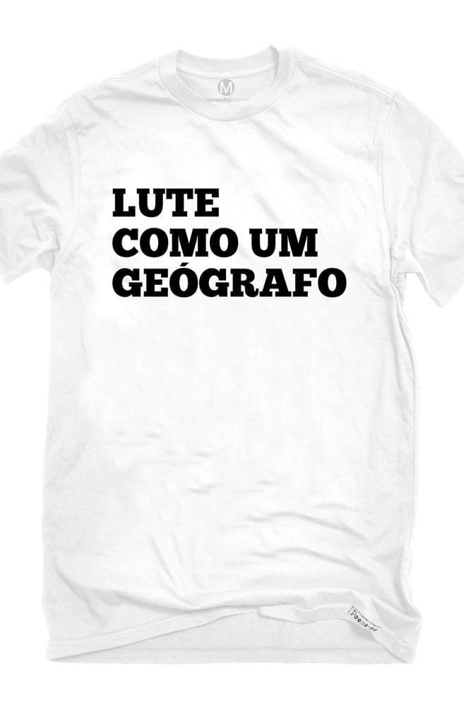 Camiseta Branca Lute como um Geógrafo