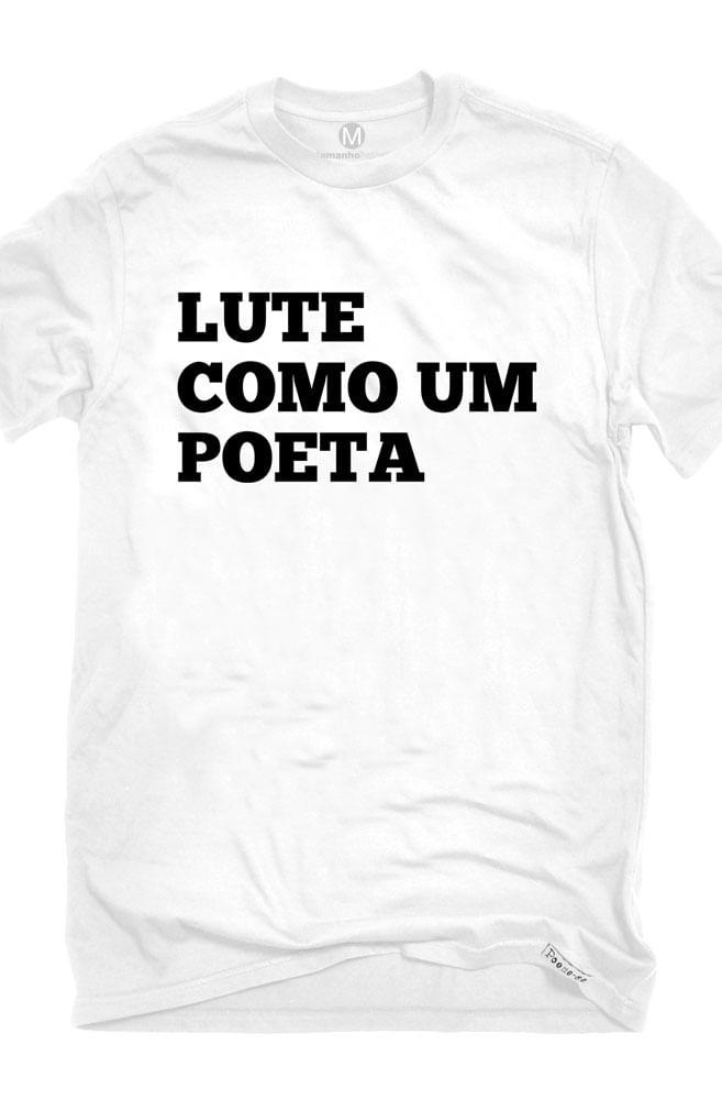 Camiseta Branca Lute como um Poeta