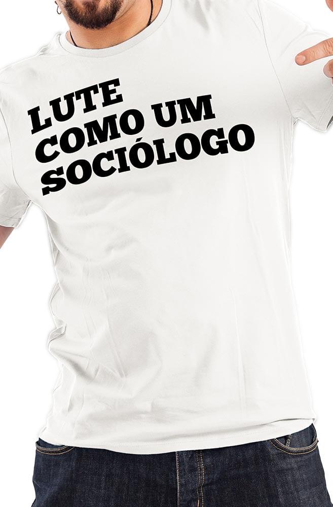 Camiseta Branca Lute como um Sociólogo