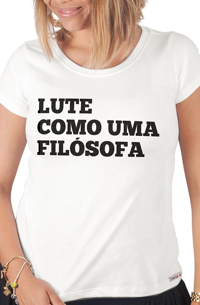 Camiseta Branca Lute como uma Filósofa