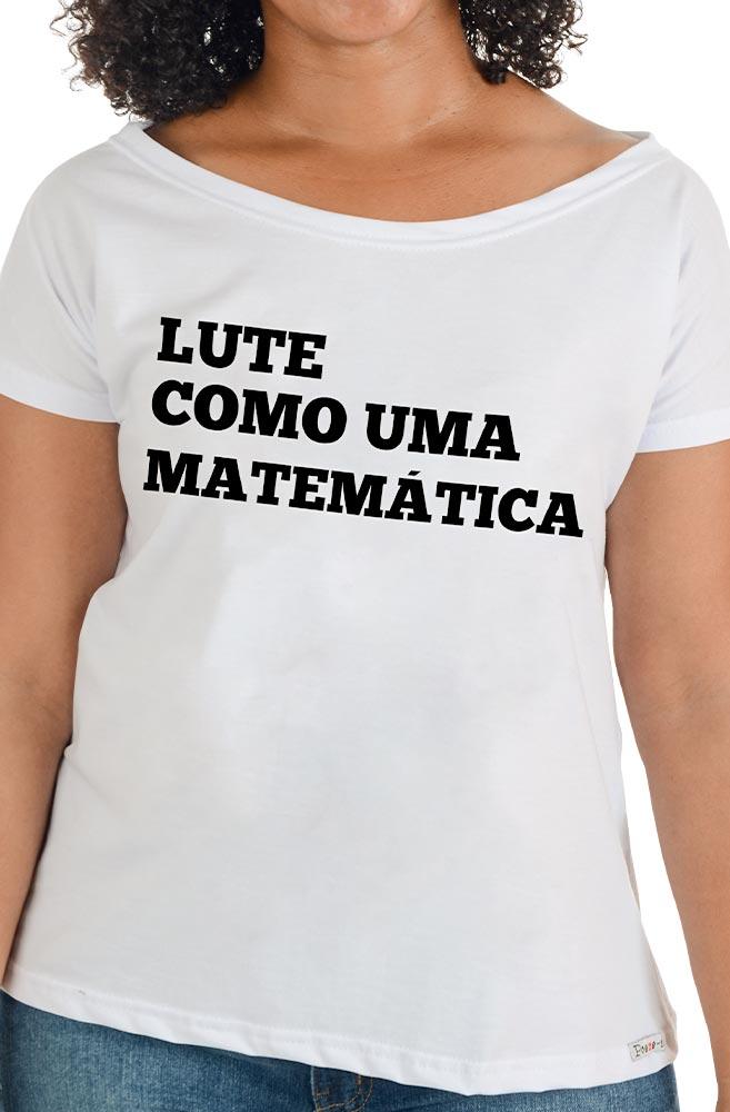 Camiseta Branca Lute como uma Matemática