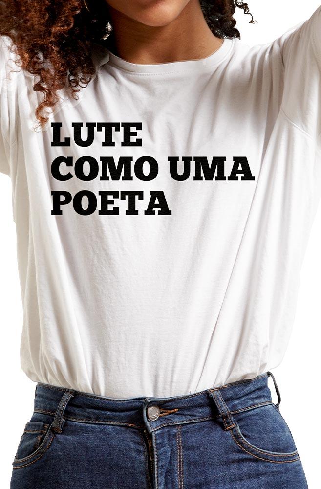 Camiseta Branca Lute como uma Poeta