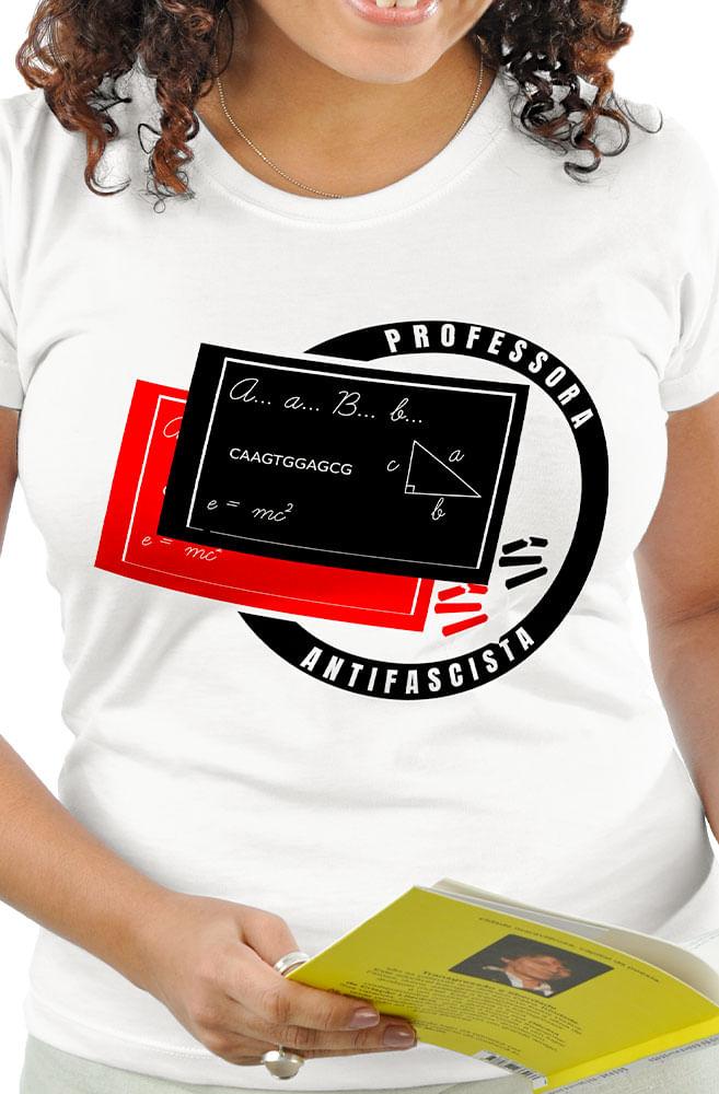 Camiseta Branca Professora Antifascista