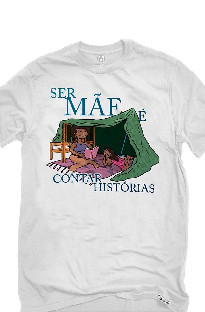 Camiseta Branca Ser mãe é contar histórias